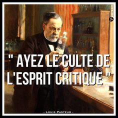 - Louis Pasteur -