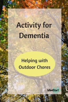 Outdoor activities for Alzheimer's or other dementia can include landscape chores, such as raking. Includes how to adapt the activity for different stages of dementia. #dementia #Alzheimer's