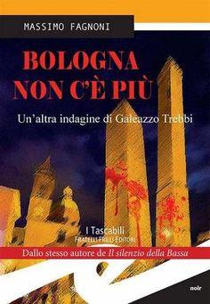 Prezzi e Sconti: #Bologna non c'è più. un'altra indagine di  ad Euro 4.99 in #Massimo fagnoni #Book poliziesco