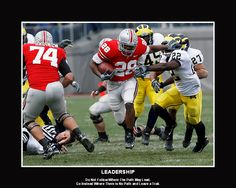 """Show your #beatmichigan and #buckeyepride with #osu motivational posters from www.BuckeyeHeroes.com  LEADERSHIP  """"Do not follow where the path may lead.  Go instead where there is no path and leave a trail."""""""