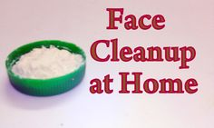Face Cleanup at Home