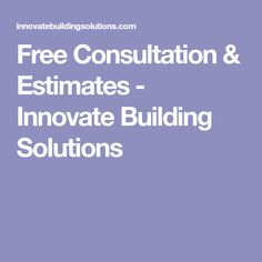 Free Consultation & Estimates - Innovate Building Solutions