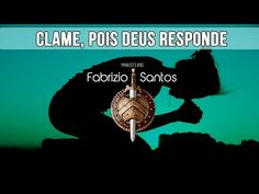 Reflexões Bíblicas - Clame, Pois Deus Responde - Pastor Fabrizio Santos - YouTube