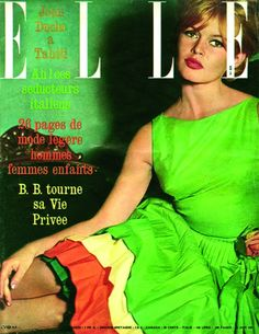 "gatabella: ""Brigitte Bardot on the cover of ELLE magazine, June 1961 "" Bridgitte Bardot, Candice Bergen, Jacqueline Bisset, Jean Shrimpton, Lauren Hutton, Poppy Delevingne, Catherine Deneuve, Claudia Schiffer, Michelle Rodriguez"