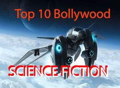 Top 10 Bollywood Science Fiction Movies. Bollywood Top Science Fiction Movie Ever. Top Bollywood Hindi Science Fiction Visual Effect Movie