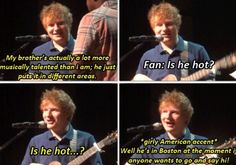 Sheeran, I love you.>>> must find this video.