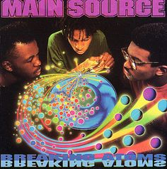 Breaking Atoms is the debut album of American hip hop group Main Source, released July 23, 1991