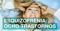 La esquizofrenia, ocho enfermedades
