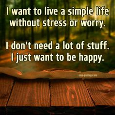 I just want to be happy..