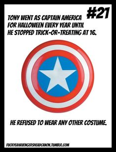 """""""Tony went as Captain America for Halloween every year until he stopped trick-or-treating at 16. He refused to wear any other costume.""""     [Headcanon submitted by schizo-fractured]"""