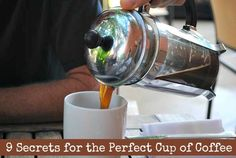 Nine secrets to the perfect cup of coffee!