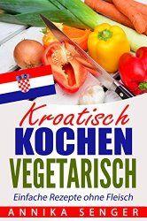"""eBook """"Kroatisch kochen vegetarisch"""" von Annika Senger"""
