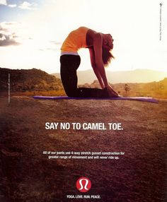 THis is hilarious!  I'm writing a paper about marketing strategies and came across this 2010 April Camel Toe by Lululemon ad