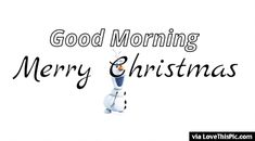 Olaf Good Morning Merry Christmas Gif Quote