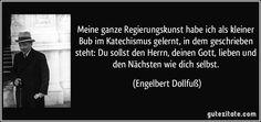 http://gutezitate.com/zitate-bilder/zitat-meine-ganze-regierungskunst-habe-ich-als-kleiner-bub-im-katechismus-gelernt-in-dem-geschrieben-engelbert-dollfusz-151646.jpg