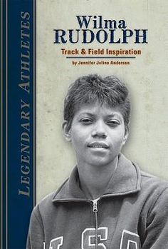 why is wilma rudolph famous