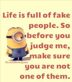 Life Is Full Of Fake People minion minions minion quotes minion quotes and sayings Funny Minion Memes, Minions Quotes, Funny Cartoons, Funny Jokes, Minion Humor, Minion Sayings, Funny Sayings, Hilarious, Amor Minions