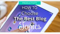 How to choose the best blog topics # Episode 5