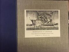 Remnants of Change Poems Inspired by the: Woolvin, Samuel C.