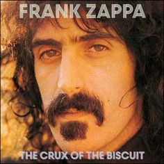 Buy The Crux Of The Biscuit by Frank Zappa at Mighty Ape NZ. The Crux Of The Biscuit was created in conjunction with the anniversary of Frank Zappa's 1974 album Apostrophe('). As part of th. Frank Zappa, Biscuits, Uncle Remus, Film, Album Covers, Documentaries, Real Life, Cool Things To Buy, Blues