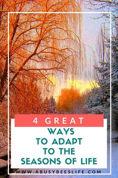 Change is constant, so learning how to adapt to the seasons of life is important. Change is good and inevitable. Embrace change and change your life. Click through to learn how to do it!