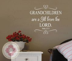 Grandchildren Are a Gift From the Lord Psalm by openheartcreations, $35.00