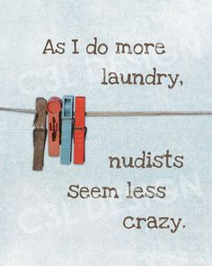 Laundry and Nudists