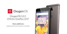 OnePlus 3 and 3T is now getting Oxygen OS 5.0.1 update #technology