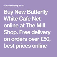 Buy New Butterfly White Cafe Net online at The Mill Shop. Free delivery on orders over £50, best prices online White Cafe, Milling, Cream White, Free Delivery, Snug, Butterfly, Stuff To Buy, Shopping, Decor