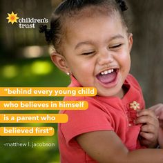 """Believe in them, and believe in yourself. """"Behind every young child who believes in himself is a parent who believed first."""" ~Matthew L. Jacobson"""