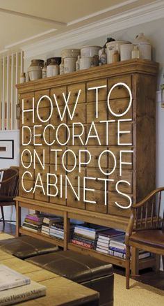 ARTICLE: How To Decorate Above You Kitchen Cabinets. -love these ideas!