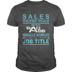 SALES DEVELOPMENT SPECIALIST Because Badass Miracle Worker Is Not An Official Job Title*** LIMITED TIME ONLY. ORDER NOW if you like, Item Not Sold Anywhere Else. Thank you! #Aviation #Friendship #Girlfriend #Victory #Youth