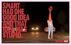 Diesel Be Stupid print advertising campaign encouraging consumers to take risks and move beyond the smart and sensible track for life. Web Banner Design, Design Web, Design Layouts, Graphic Design, Print Advertising, Advertising Campaign, Print Ads, Clever Advertising, Fashion Advertising