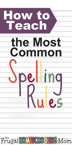 how to homeschool how to teach the most common spelling rules Spelling Rules, Spelling Activities, Grade Spelling, Preschool Phonics, Preschool Prep, Listening Activities, Word Study, Word Work, Teaching Reading