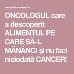 ONCOLOGUL care a descoperit ALIMENTUL PE CARE SĂ-L MĂNÂNCI și nu faci niciodată CANCER! Health And Beauty, Health And Wellness, Cancer, Remedies, Smoothie, Therapy, Medicine, Health Fitness, Home Remedies