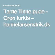 Tante Tinne pude - Grøn turkis – hannelarsenstrik.dk