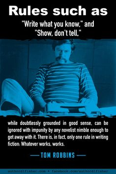 Writing inspiration from author Tom Robbins. Writing Memes, Book Writing Tips, Writing Words, Writing Process, Fiction Writing, Writing Help, Writing Corner, Writing Motivation, A Writer's Life