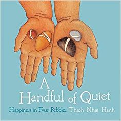 "Read ""A Handful of Quiet Happiness in Four Pebbles"" by Thich Nhat Hanh available from Rakuten Kobo. A Handful of Quiet presents one of the best known and most innovative meditation practices developed by Thich Nhat Hanh . Mindfulness Books, Mindfulness For Kids, Mindfulness Activities, Mindfulness Practice, Mindfulness Benefits, Teaching Mindfulness, Mindfulness Training, Calming Activities, Therapy Activities"