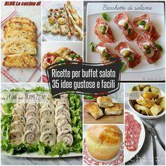 Ricette per un buffet salato - 35 idee gustose e facili tante preparazioni alla portata di tutte noi da realizzare nelle nostre cucine per i nostri cari