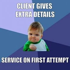 Always give all the info you have. It helps us get our job done even faster. #detectiveringo #processserver #client