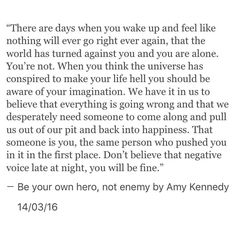 Be your own hero, not enemy