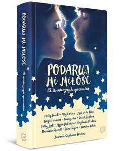 """""""Podaruj mi miłość"""" to idealny książkowy prezent dla osób, które uwielbiają romantyczne historie z happy endem."""