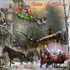 Vintage Christmas: Santa Is Coming - by Maddi Merry Christmas To All, Christmas Quotes, Christmas Greetings, Vintage Christmas, Christmas Cards, Christmas Decorations, Holiday Gif, Holiday Ideas, Animated Reindeer