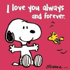 Snoopy love you always and forever Peanuts Cartoon, Peanuts Snoopy, Snoopy Hug, Happy Snoopy, Peanuts Movie, Message Mignon, Snoopy Und Woodstock, Snoopy Pictures, Snoopy Images