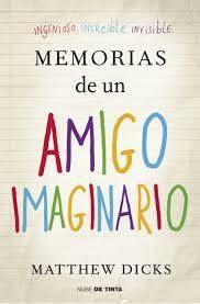 Memorias de un amigo imaginario de Matthew DICKS . Autismo (300)