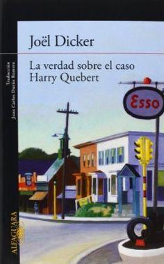 La verdad sobre el caso Harry Quebert. Joël Dicker