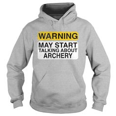 Warning May Start Talking About Archery, Order HERE ==> https://www.sunfrog.com/Hobby/125557533-731760109.html?8273, Please tag & share with your friends who would love it , #birthdaygifts #xmasgifts #renegadelife