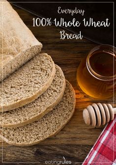 100 % whole wheat bread if you ve been intimidated by homemade whole ...