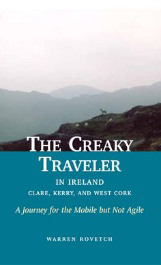 "THE CREAKY TRAVELER IN IRELAND: A Journey for the Mobile but Not Agile by Warren Rovetch. Warren Rovetch, whose unique travelogue of his trek through Scotland was recommended on NPR, now brings the culture, history, and wondrous natural beauty of Ireland to life. Part travel story and part guidebook, but all charm and wit, this book transports us to another culture. While interesting for all readers, it offers planning and navigation tips for the Creaky Traveler who is ""mobile but not…"