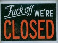 12 Hilarious Closed Signs (closed signs, hilarious signs) - ODDEE